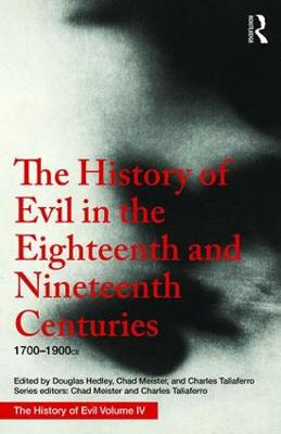 The History of Evil in the Eighteenth and Nineteenth Centuries by Douglas Hedley