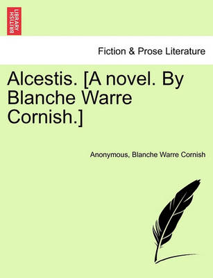 Alcestis. [A Novel. by Blanche Warre Cornish.] by Anonymous