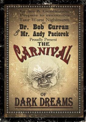 The Carnival Of Dark Dreams by Dr. Bob Curran