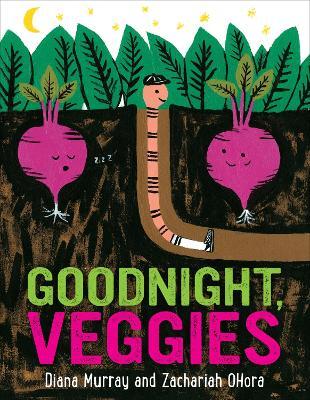 Goodnight, Veggies by ,Diana Murray
