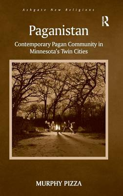 Paganistan: Contemporary Pagan Community in Minnesota's Twin Cities by Murphy Pizza