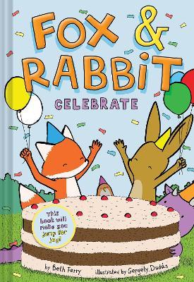 Fox & Rabbit Celebrate (Fox & Rabbit Book #3) book