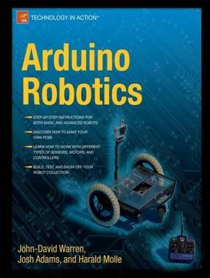 Arduino Robotics by John-David Warren