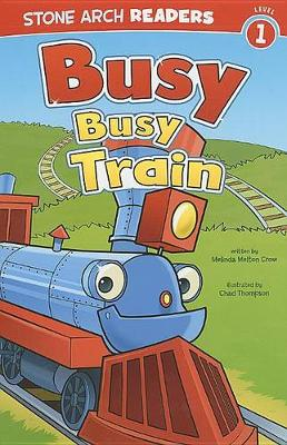 Busy, Busy Train by Melinda Melton Crow