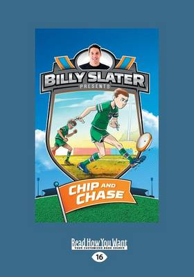 Chip and Chase: Billy Slater 4 by Billy Slater, Patrick Loughlin and Nahum Ziersch