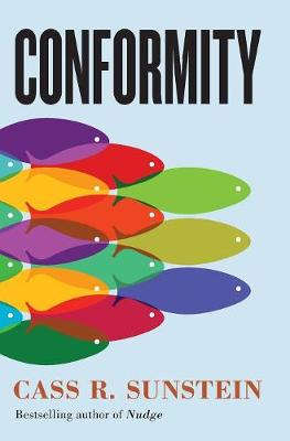 Conformity: The Power of Social Influences by Cass R. Sunstein