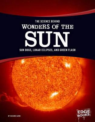 The Science Behind Wonders of the Sun by Suzanne Garbe