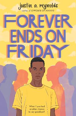 Forever Ends on Friday by Justin Reynolds