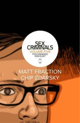 Sex Criminals Volume 5 by Matt Fraction