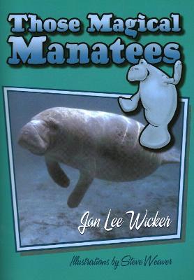 Those Magical Manatees by Jan Lee Wicker