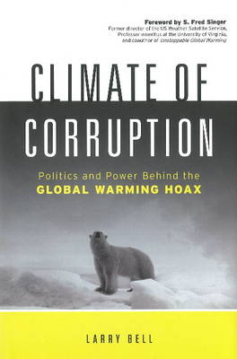 Climate of Corruption by Larry Bell