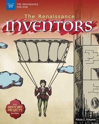 The Renaissance Inventors by Alicia Z Klepeis
