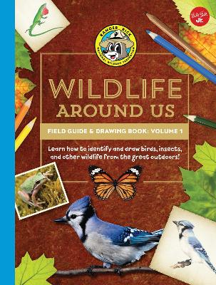 Ranger Rick's Wildlife Around Us Field Guide & Drawing Book: Volume 1 by Walter Foster Creative Team