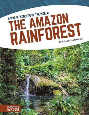 Natural Wonders: Amazon Rainforest by Rebecca Kraft Rector