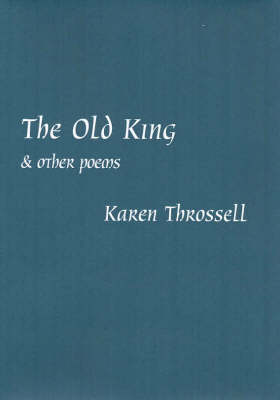 Old King by Karen Throssell