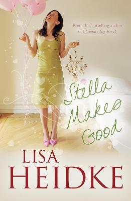 Stella Makes Good by Lisa Heidke