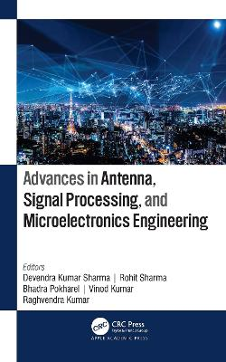 Advances in Antenna, Signal Processing, and Microelectronics Engineering book