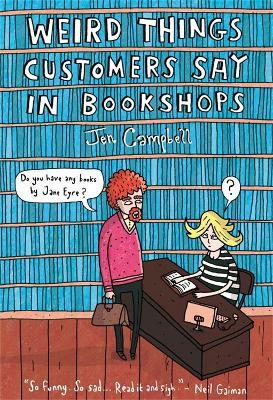 Weird Things Customers Say in Bookshops book
