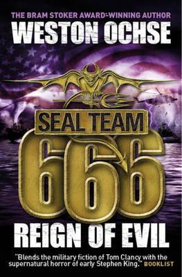SEAL Team 666 - Reign of Evil by Weston Ochse