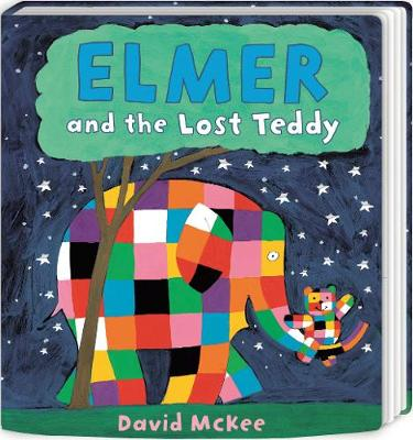 Elmer and the Lost Teddy: Board Book by David McKee