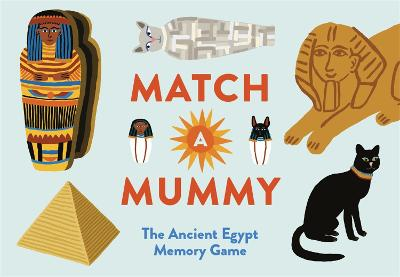 Match a Mummy: The Ancient Egypt Memory Game by Anna Claybourne