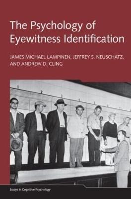 The Psychology of Eyewitness Identification by James Michael Lampinen
