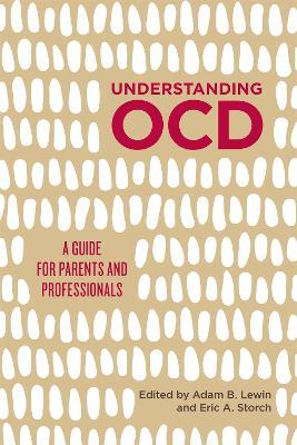 Understanding OCD by Adam B. Lewin