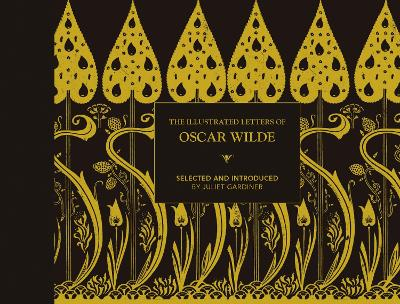 The Illustrated letters of Oscar Wilde: A Life in Letters, Writings and Wit book