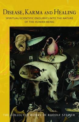 Disease, Karma and Healing by Rudolf Steiner