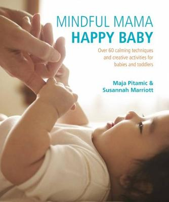 Mindful Mama: Happy Baby by Susannah Marriott