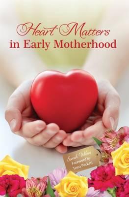 Heart Matters in Early Motherhood by Sarah Wilson