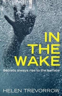 In The Wake by Helen Trevorrow