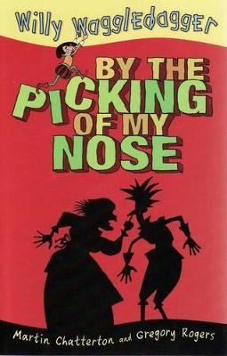 By the Picking of My Nose by Martin Chatterton
