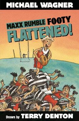Maxx Rumble Footy 3: Flattened! by Michael Wagner