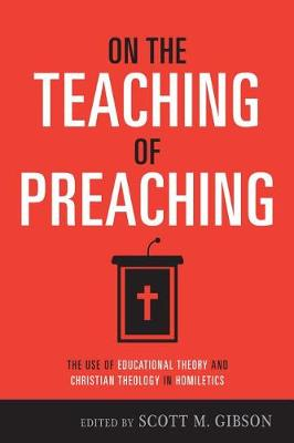 On the Teaching of Preaching by Scott Gibson