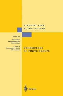 Cohomology of Finite Groups by Alejandro Adem