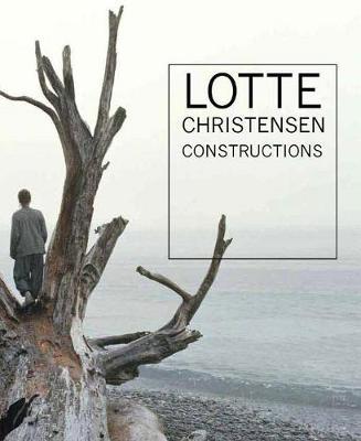 Lotte Christensen: Constructions by Lotte Floe Christensen