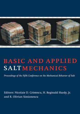 Basic and Applied Salt Mechanics: Proceedings of the 5th Conference on Mechanical Behaviour of Salt, Bucharest, 9-11 August 1999 by N.D. Cristescu