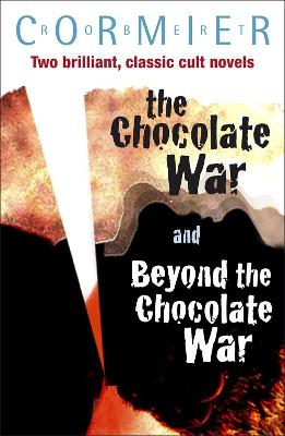 The Chocolate War & Beyond the Chocolate War Bind-up by Robert Cormier