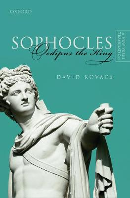 Sophocles: Oedipus the King: A New Verse Translation by David Kovacs