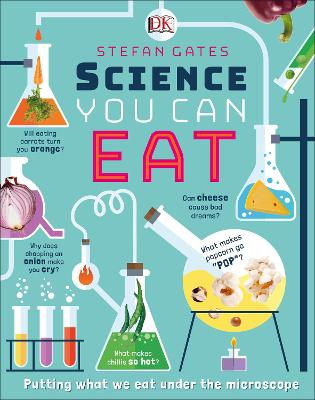 Science You Can Eat: Putting what we Eat Under the Microscope by Stefan Gates