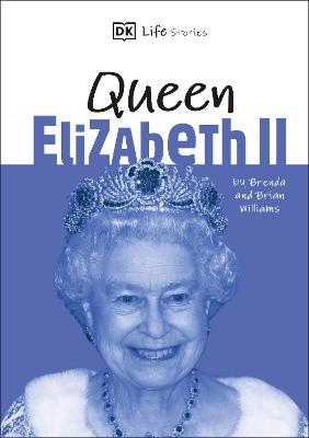 DK Life Stories Queen Elizabeth II: Amazing people who have shaped our world book