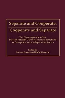 Separate and Cooperate, Cooperate and Separate by Tamara Barnea