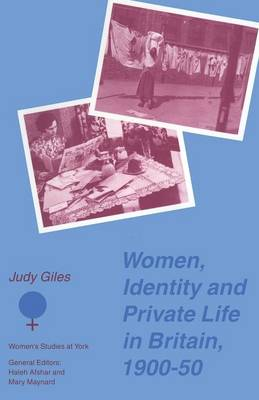 Women, Identity and Private Life in Britain, 1900-50 by Andrew Gamble