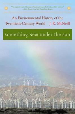 Something New Under the Sun by Professor J. R. McNeill