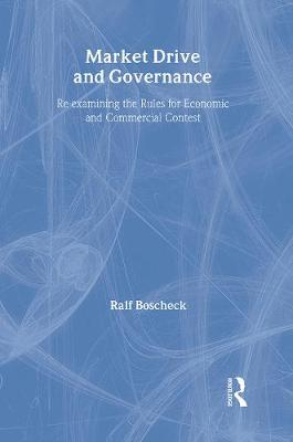 Market Drive and Governance by Ralf Boscheck