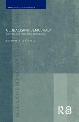 Globalising Democracy by Peter Burnell