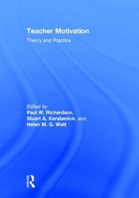 Teacher Motivation by Helen M. G. Watt