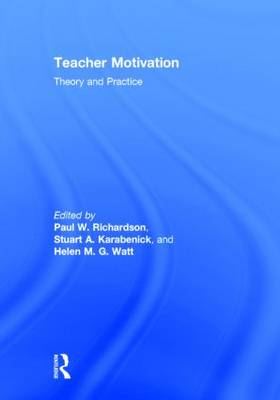Teacher Motivation by Paul W. Richardson