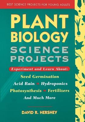 Plant Biology Science Projects by David R. Hershey